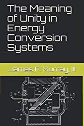 Jim Murray Meaning of Unity in Energy Conversion Systems