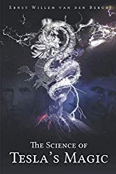 Ernst van den Bergh  The Science of Tesla's Magic